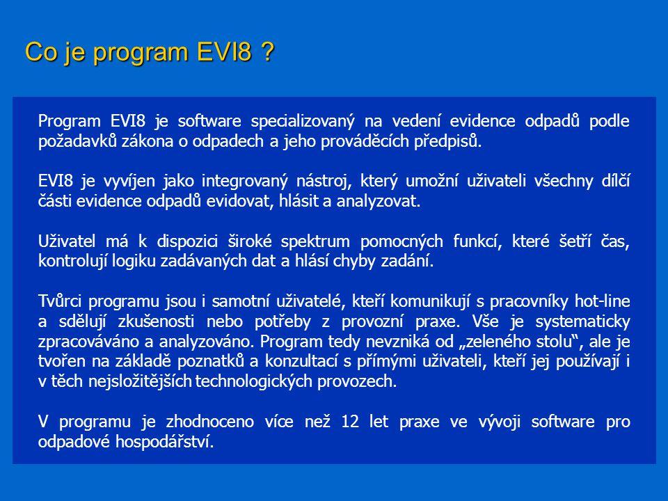 Co je program EVI8 Program EVI8 je software specializovaný na vedení evidence odpadů podle požadavků zákona o odpadech a jeho prováděcích předpisů.