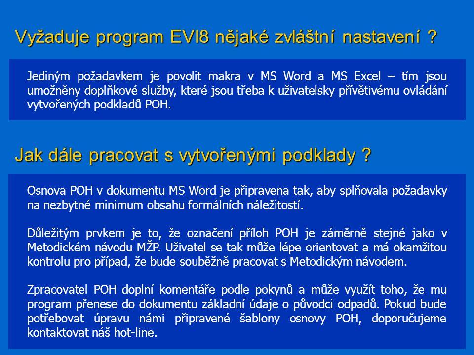 Vyžaduje program EVI8 nějaké zvláštní nastavení