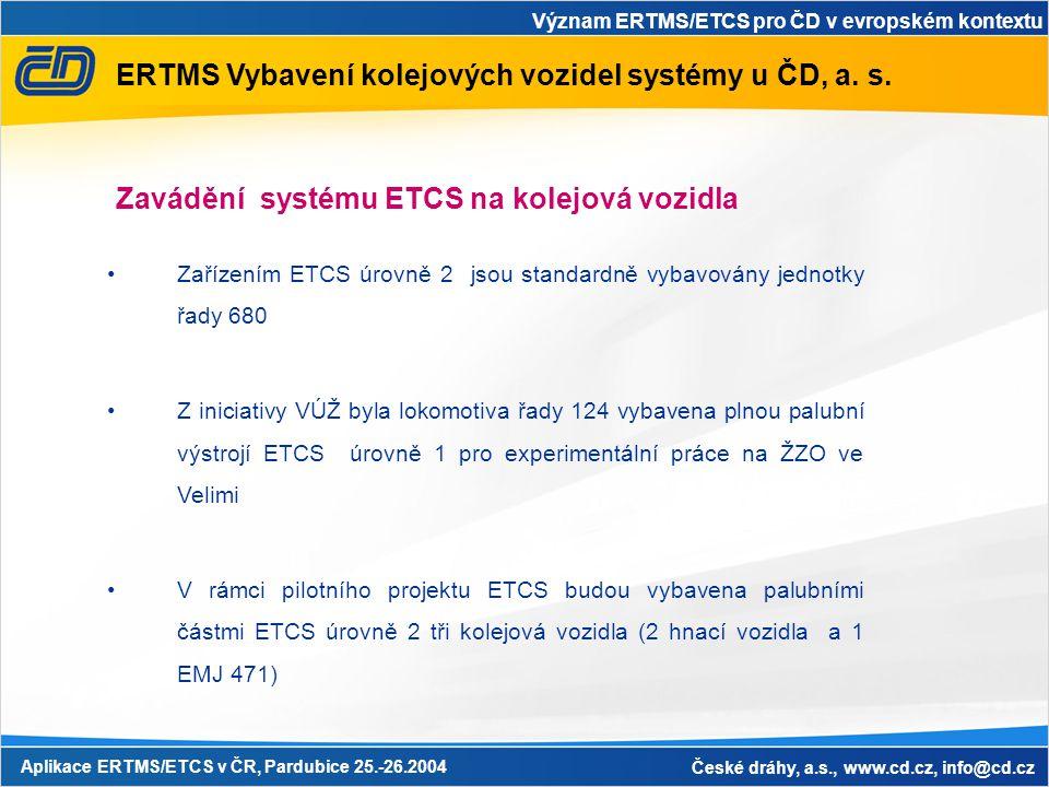 ERTMS Vybavení kolejových vozidel systémy u ČD, a. s.