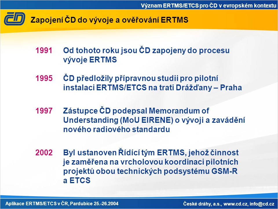Zapojení ČD do vývoje a ověřování ERTMS