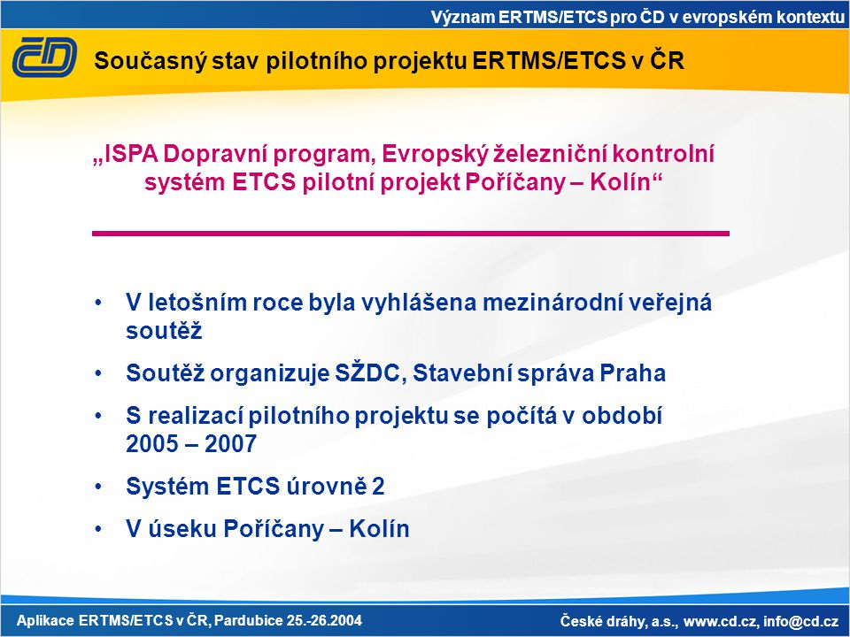 Současný stav pilotního projektu ERTMS/ETCS v ČR