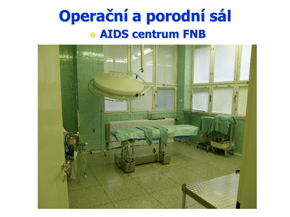 Operační a porodní sál AIDS centrum FNB