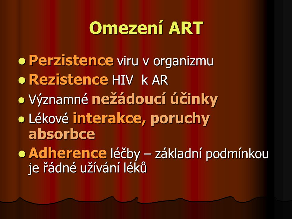 Omezení ART Perzistence viru v organizmu Rezistence HIV k AR