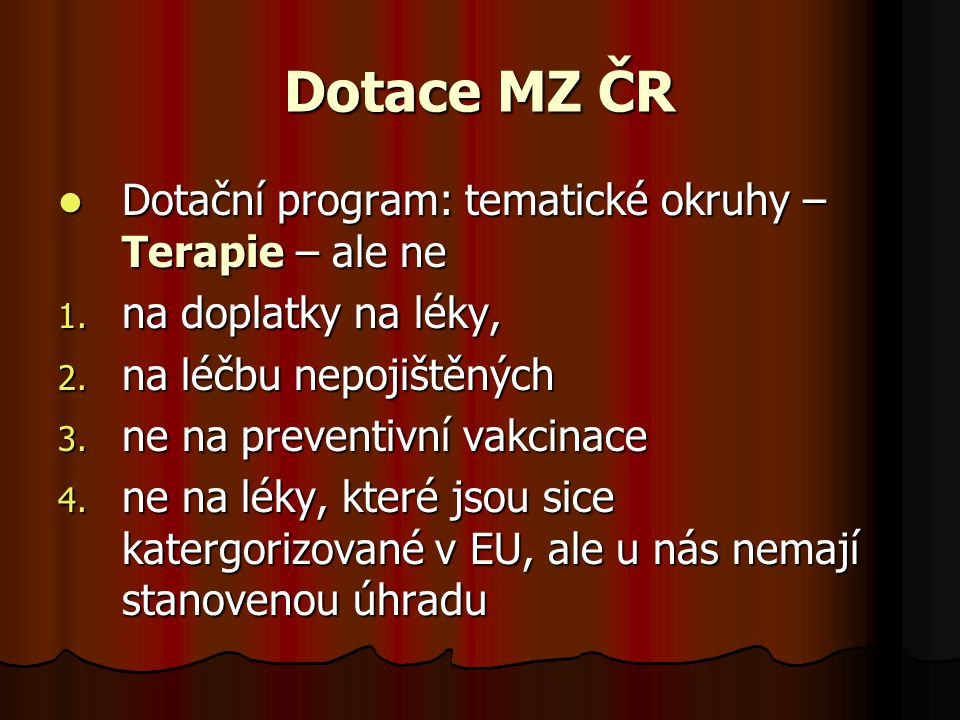 Dotace MZ ČR Dotační program: tematické okruhy – Terapie – ale ne