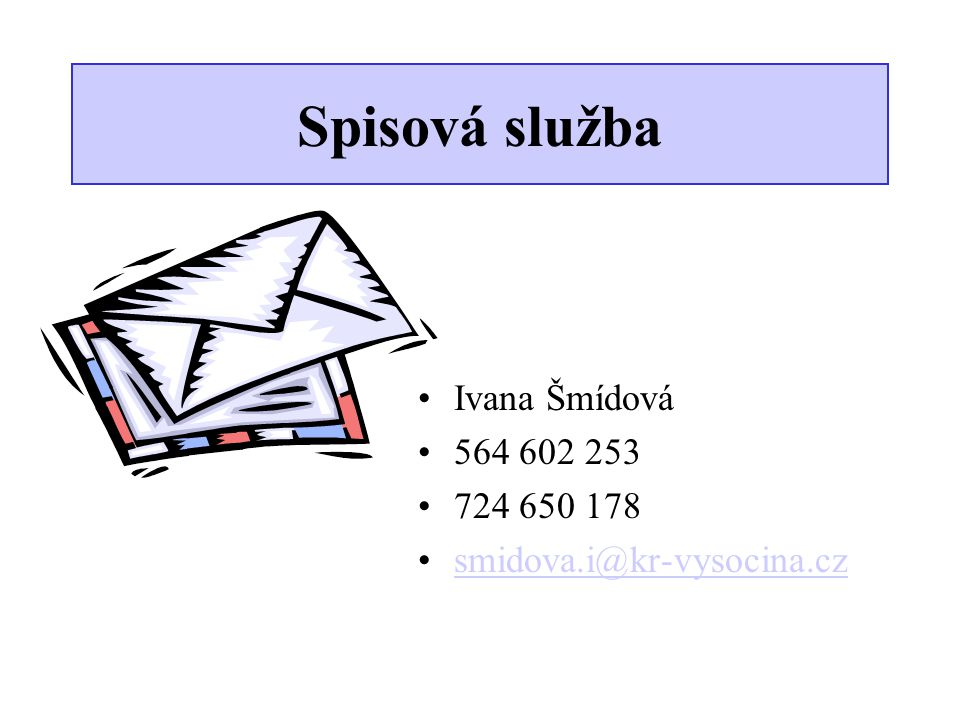 Spisová služba Ivana Šmídová 564 602 253 724 650 178