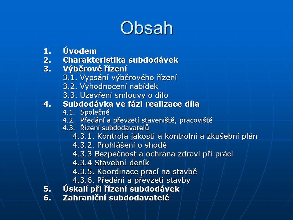 Obsah 1. Úvodem 2. Charakteristika subdodávek 3. Výběrové řízení
