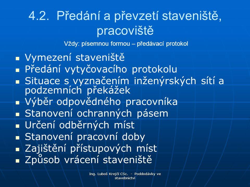 4.2. Předání a převzetí staveniště, pracoviště