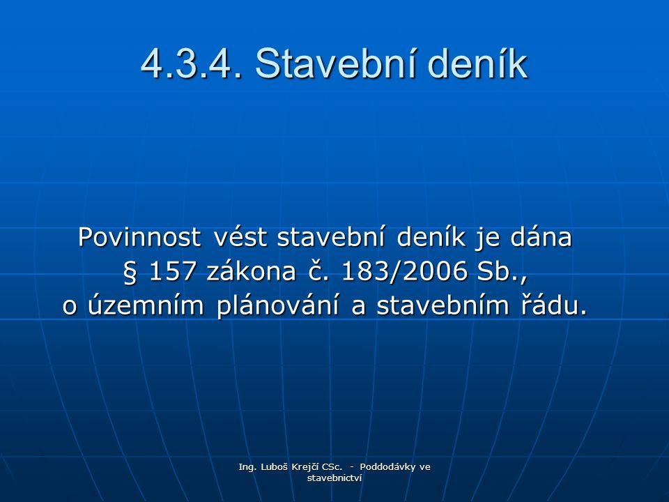 4.3.4. Stavební deník Povinnost vést stavební deník je dána