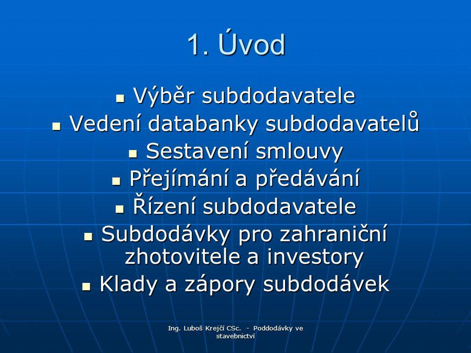 1. Úvod Výběr subdodavatele Vedení databanky subdodavatelů