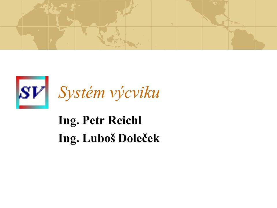Ing. Petr Reichl Ing. Luboš Doleček