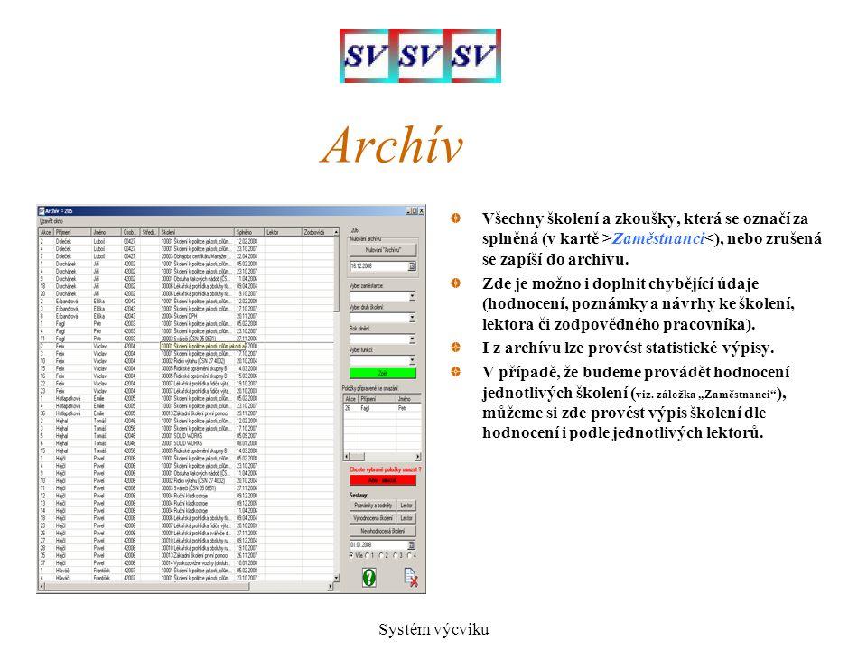 Archív Všechny školení a zkoušky, která se označí za splněná (v kartě >Zaměstnanci<), nebo zrušená se zapíší do archivu.