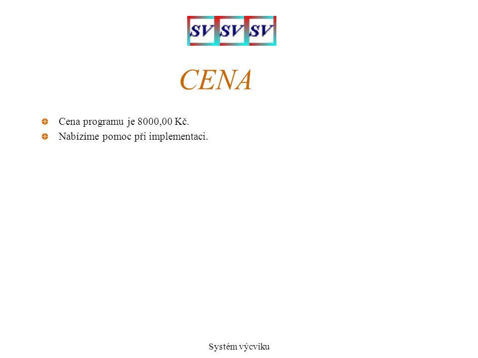 CENA Cena programu je 8000,00 Kč. Nabízíme pomoc při implementaci.