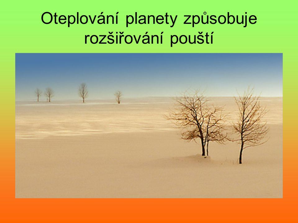 Oteplování planety způsobuje rozšiřování pouští