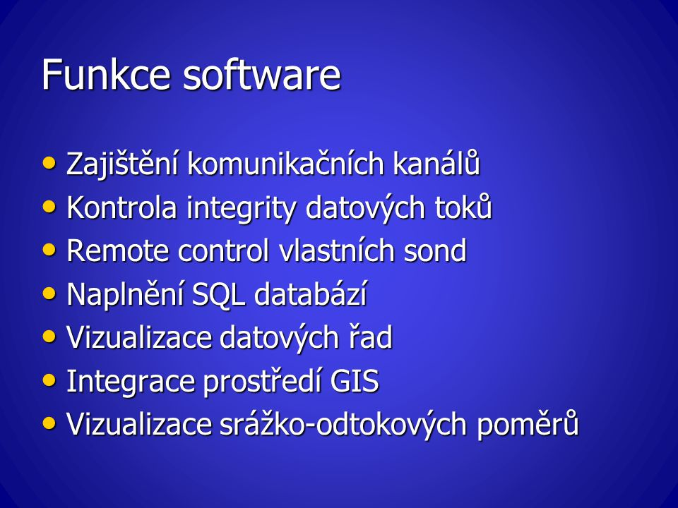 Funkce software Zajištění komunikačních kanálů