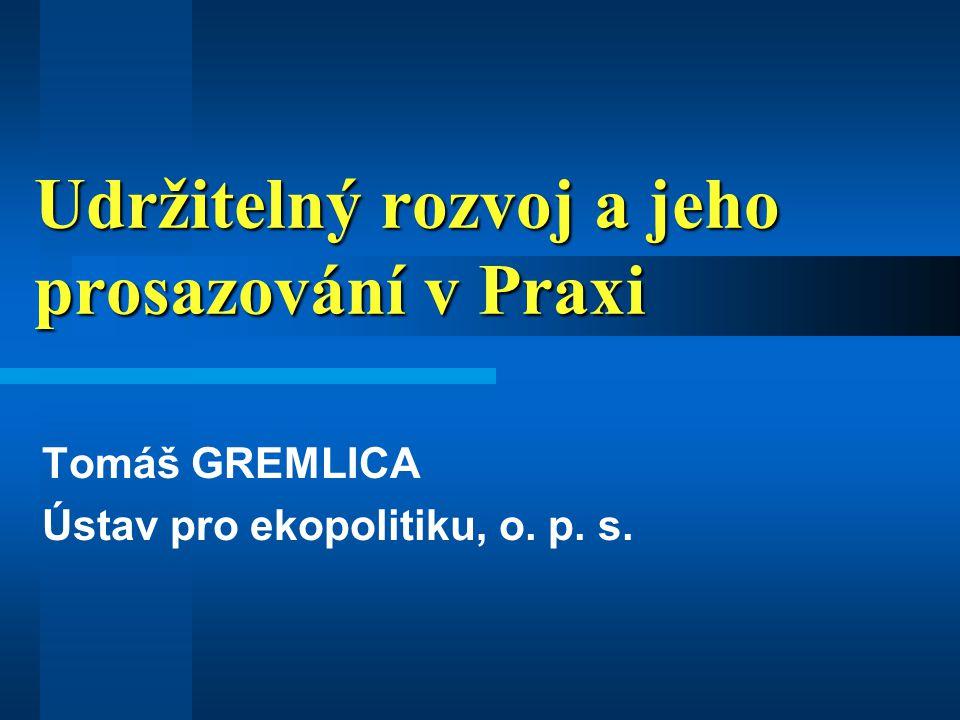 Udržitelný rozvoj a jeho prosazování v Praxi