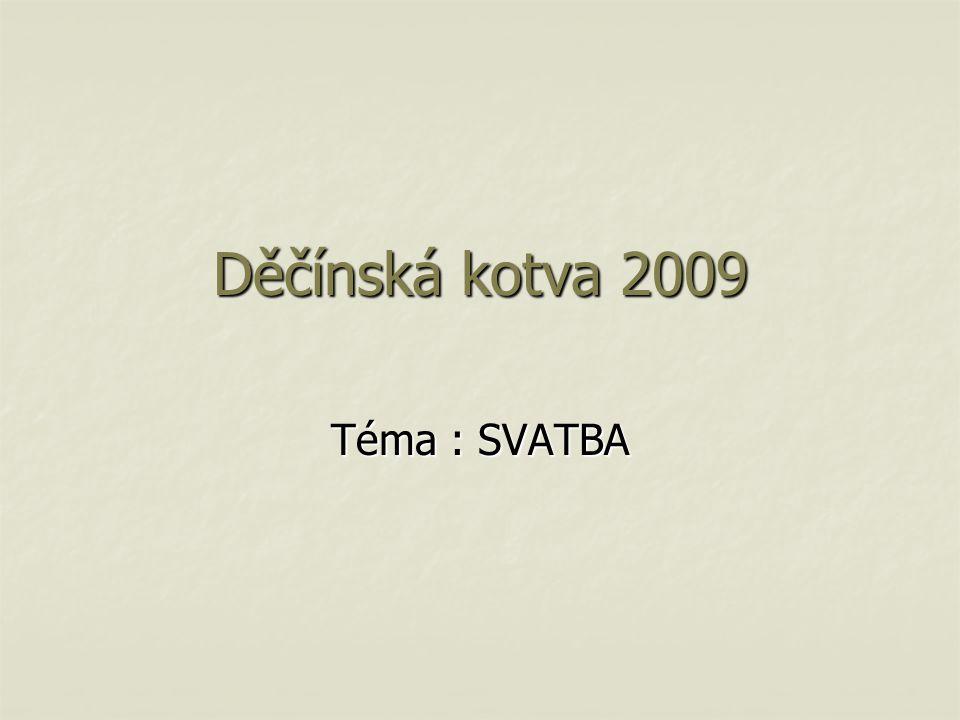 Děčínská kotva 2009 Téma : SVATBA