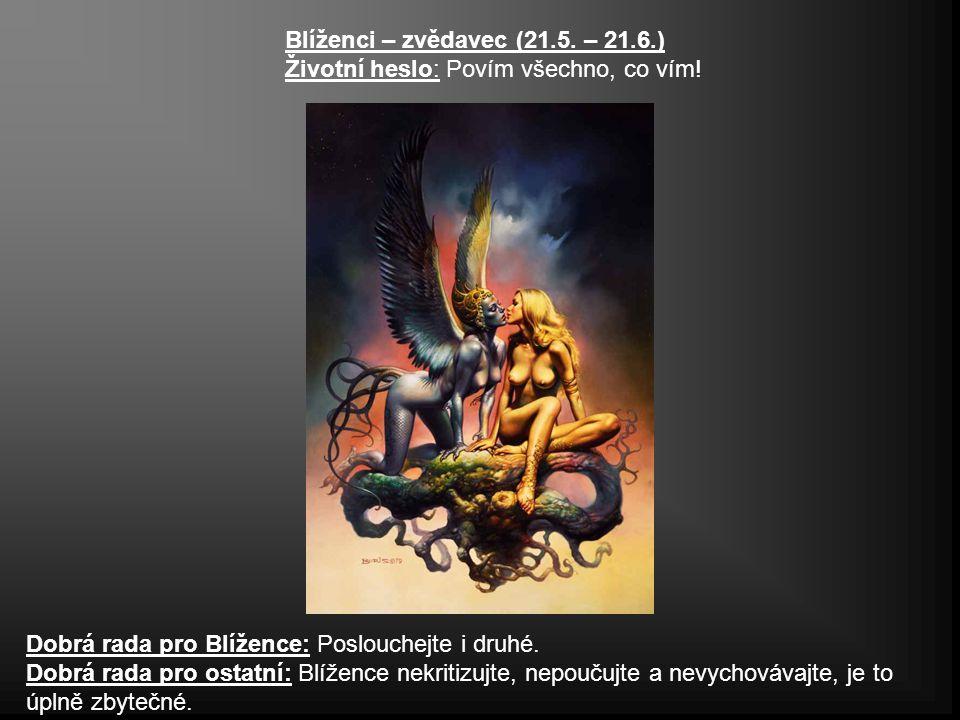 Blíženci – zvědavec (21.5. – 21.6.)