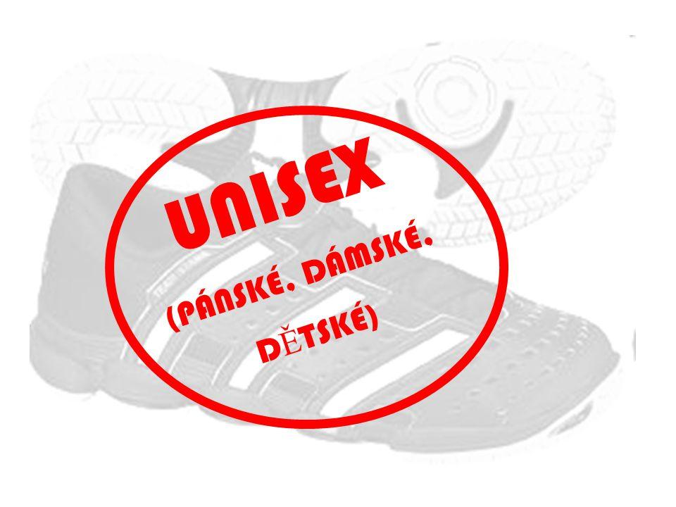 UNISEX (PÁNSKÉ, DÁMSKÉ, DĚTSKÉ)