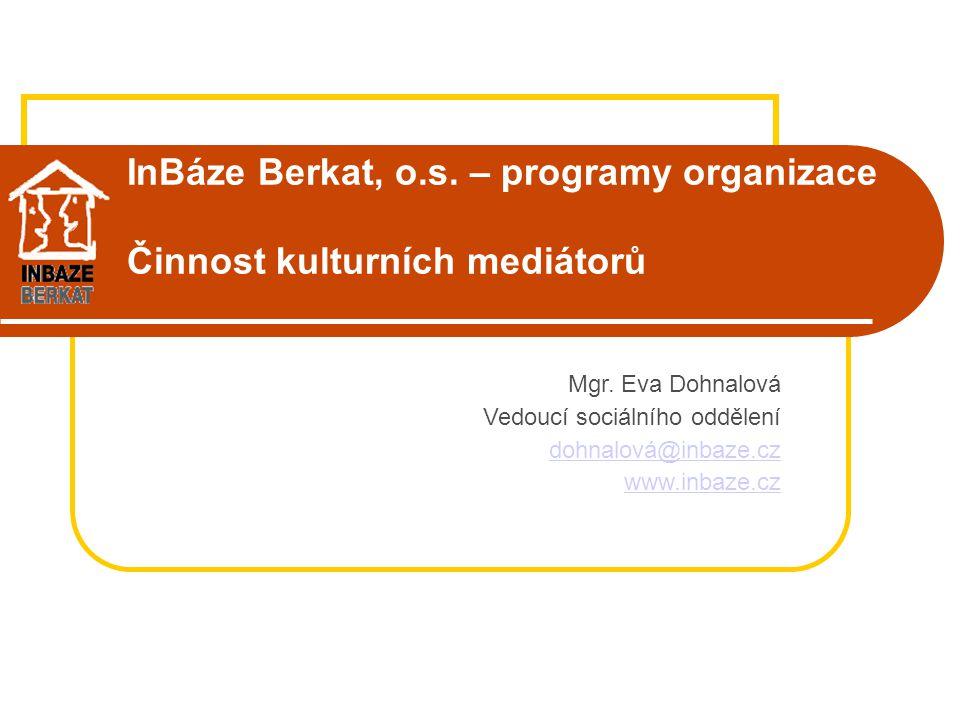InBáze Berkat, o.s. – programy organizace Činnost kulturních mediátorů