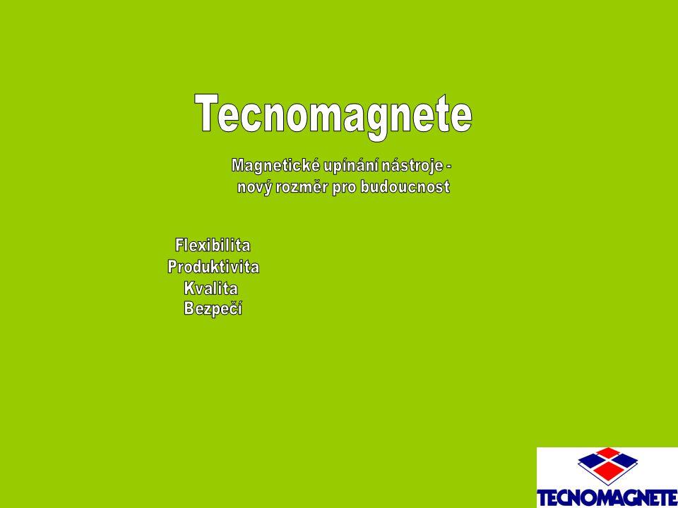 Tecnomagnete Magnetické upínání nástroje - nový rozměr pro budoucnost