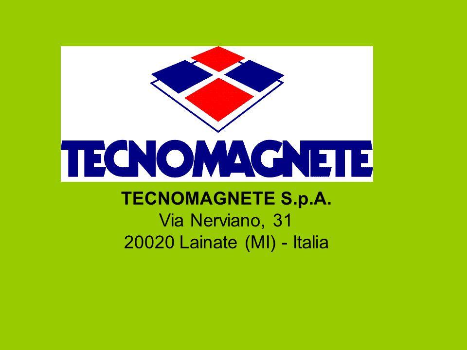 TECNOMAGNETE S.p.A. Via Nerviano, 31 20020 Lainate (MI) - Italia