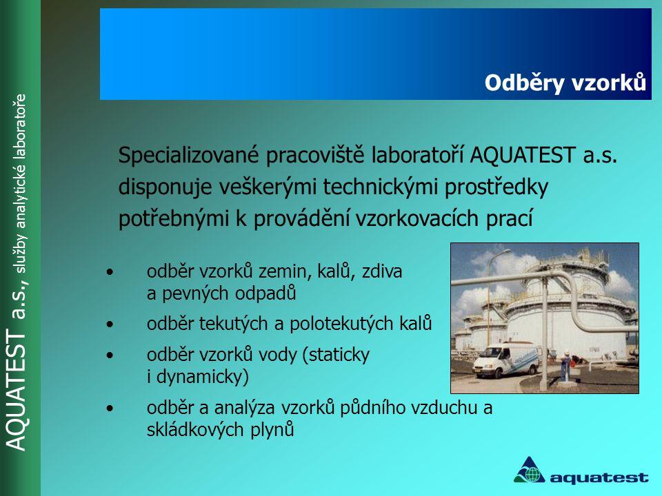 Odběry vzorků Specializované pracoviště laboratoří AQUATEST a.s. disponuje veškerými technickými prostředky potřebnými k provádění vzorkovacích prací.