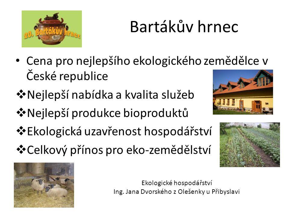 Bartákův hrnec Cena pro nejlepšího ekologického zemědělce v České republice. Nejlepší nabídka a kvalita služeb.