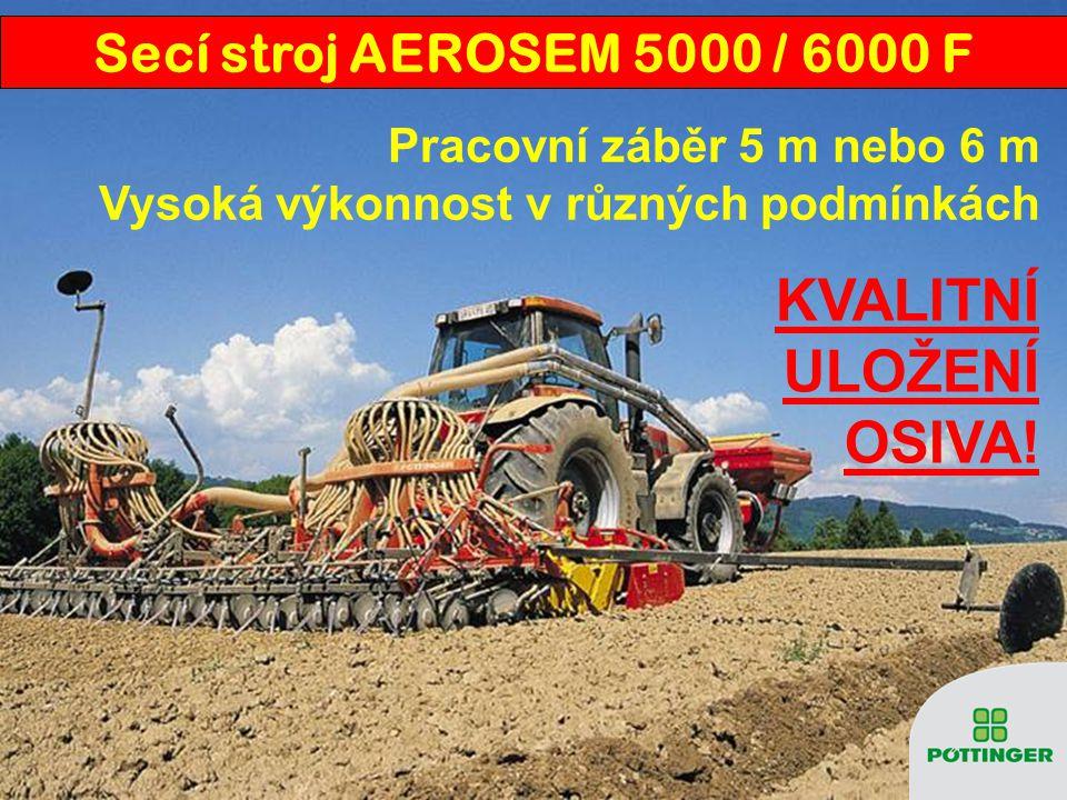 KVALITNÍ ULOŽENÍ OSIVA! Secí stroj AEROSEM 5000 / 6000 F