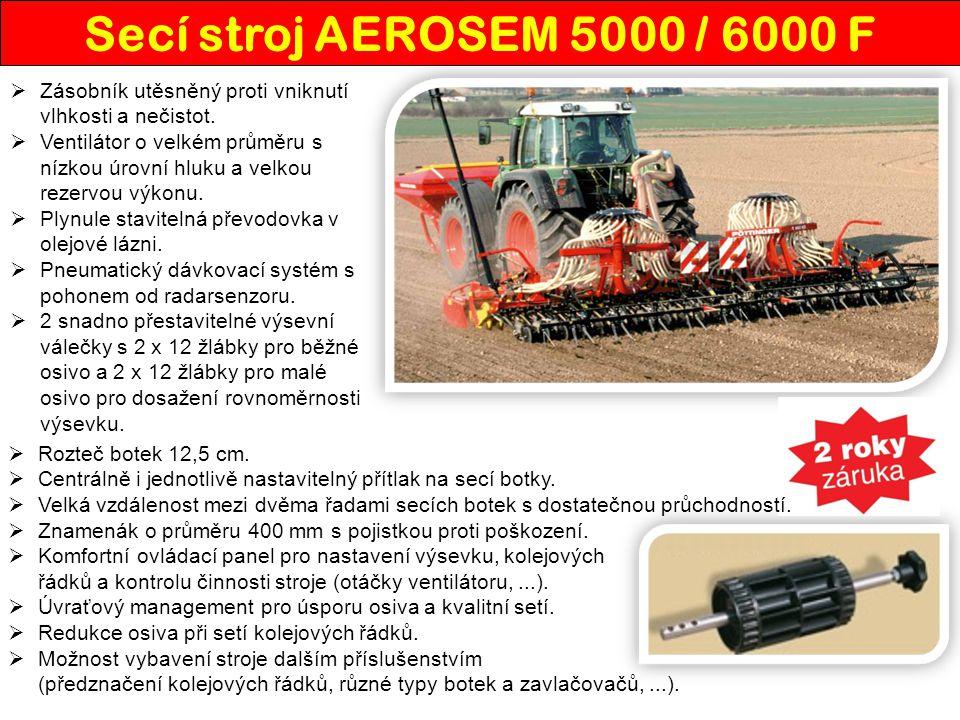 Secí stroj AEROSEM 5000 / 6000 F Zásobník utěsněný proti vniknutí vlhkosti a nečistot.