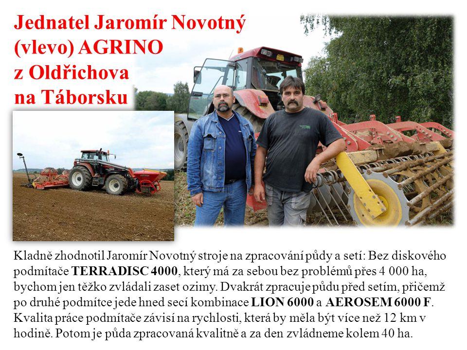 Jednatel Jaromír Novotný (vlevo) AGRINO z Oldřichova na Táborsku