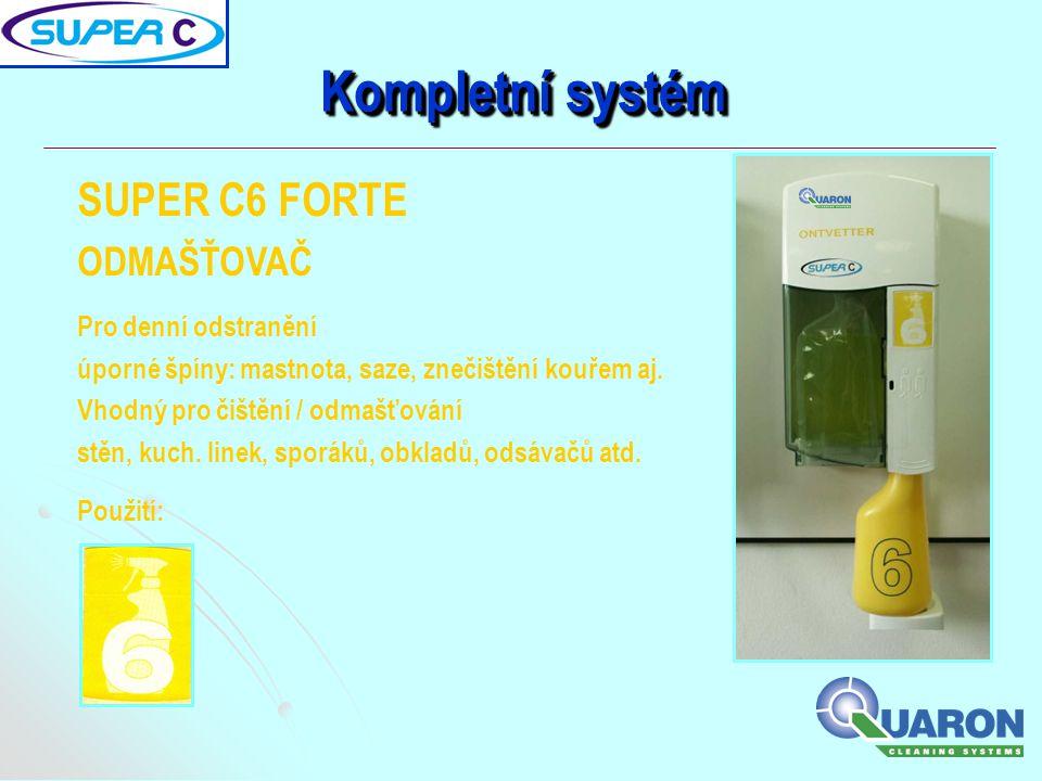Kompletní systém SUPER C6 FORTE ODMAŠŤOVAČ Pro denní odstranění