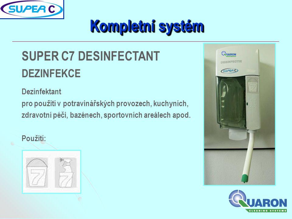 Kompletní systém SUPER C7 DESINFECTANT DEZINFEKCE Dezinfektant