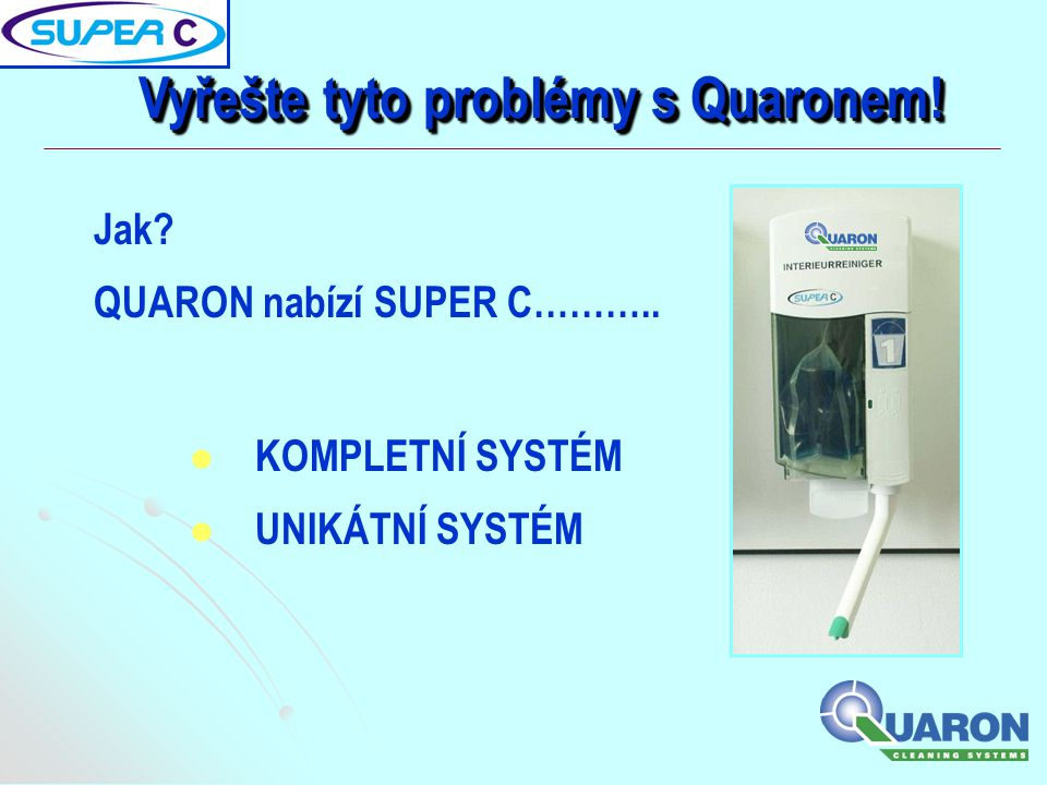 Vyřešte tyto problémy s Quaronem!