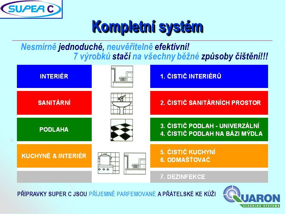 Kompletní systém Nesmírně jednoduché, neuvěřitelně efektivní!