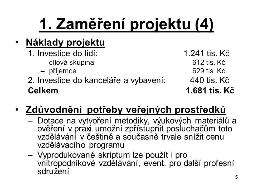 1. Zaměření projektu (4) Náklady projektu