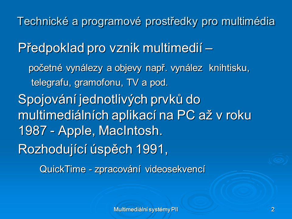 Technické a programové prostředky pro multimédia