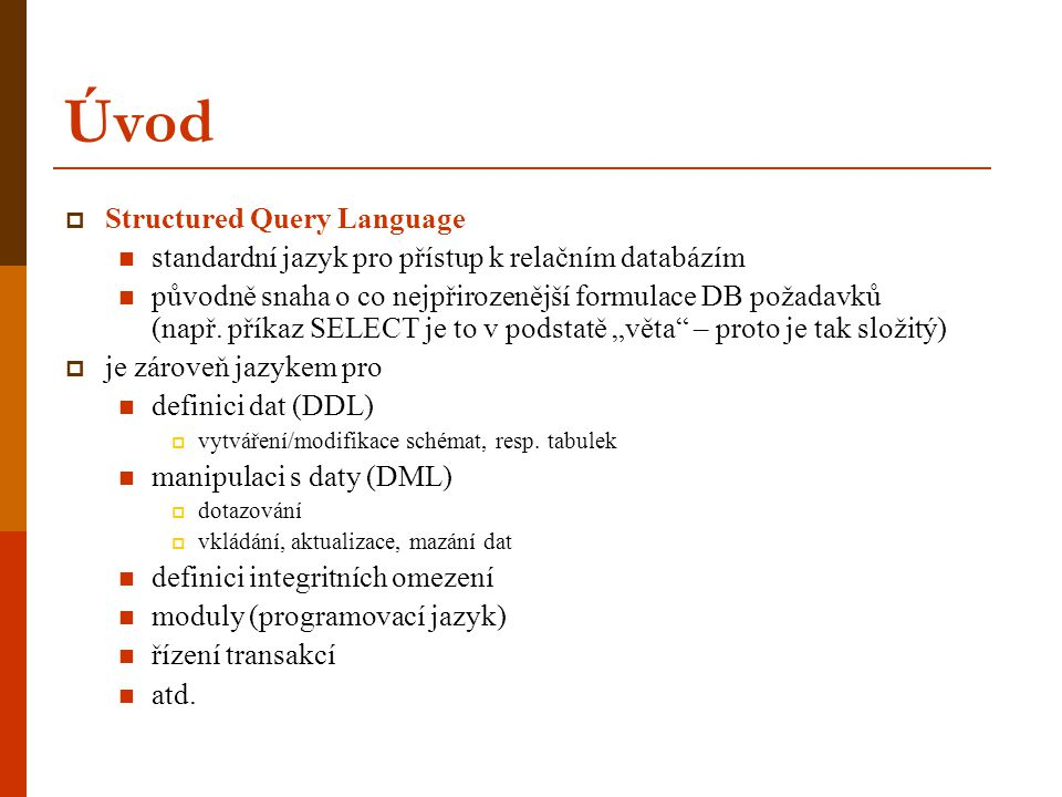 Úvod Structured Query Language