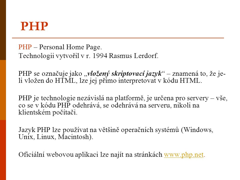 PHP PHP – Personal Home Page.