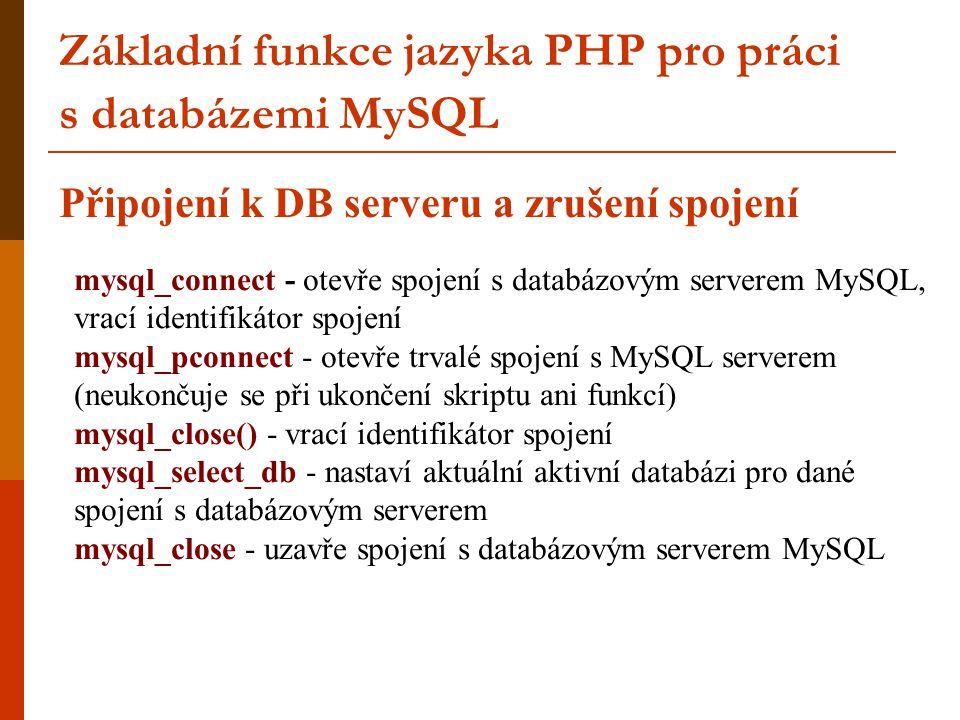 Základní funkce jazyka PHP pro práci s databázemi MySQL