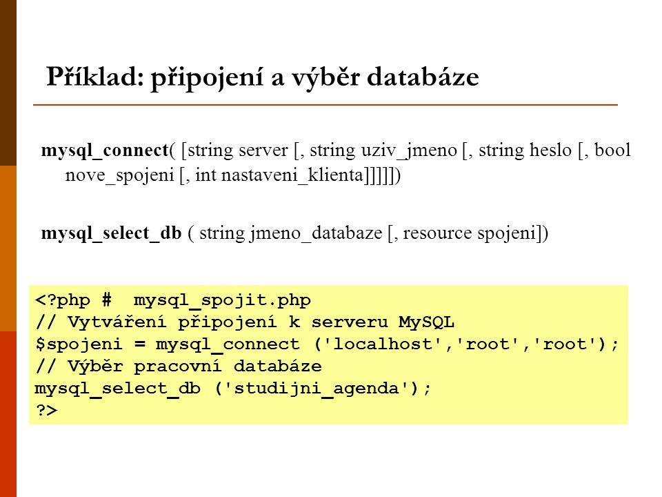 Příklad: připojení a výběr databáze