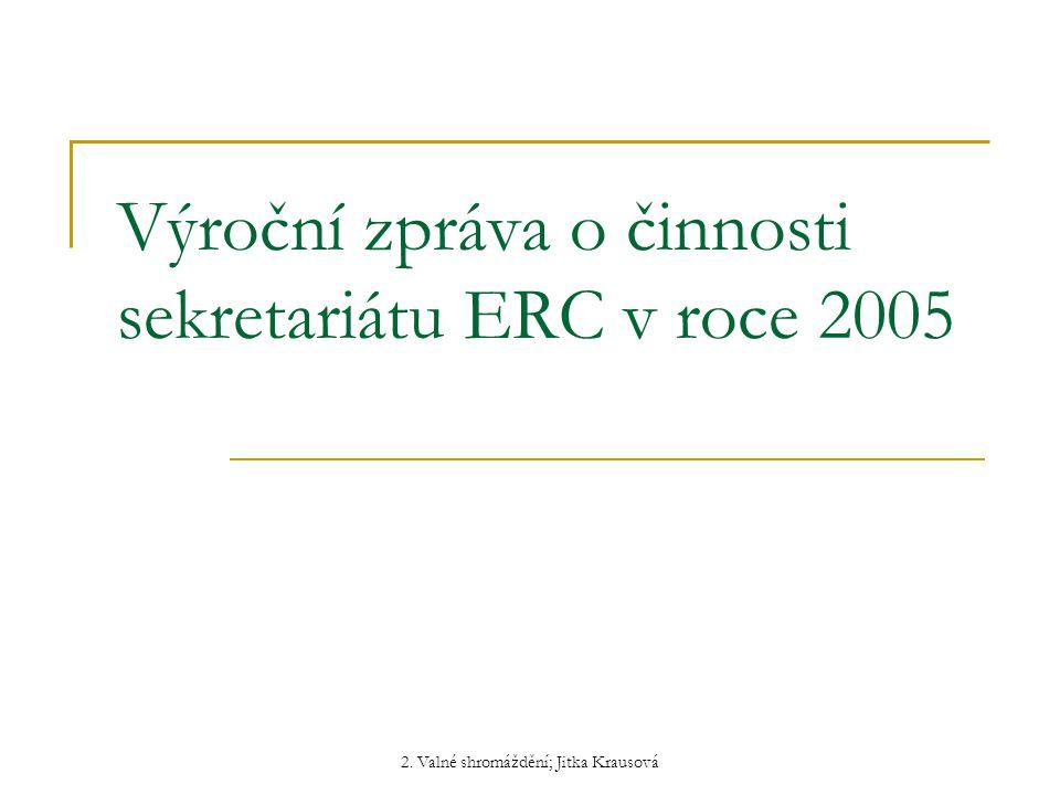 Výroční zpráva o činnosti sekretariátu ERC v roce 2005
