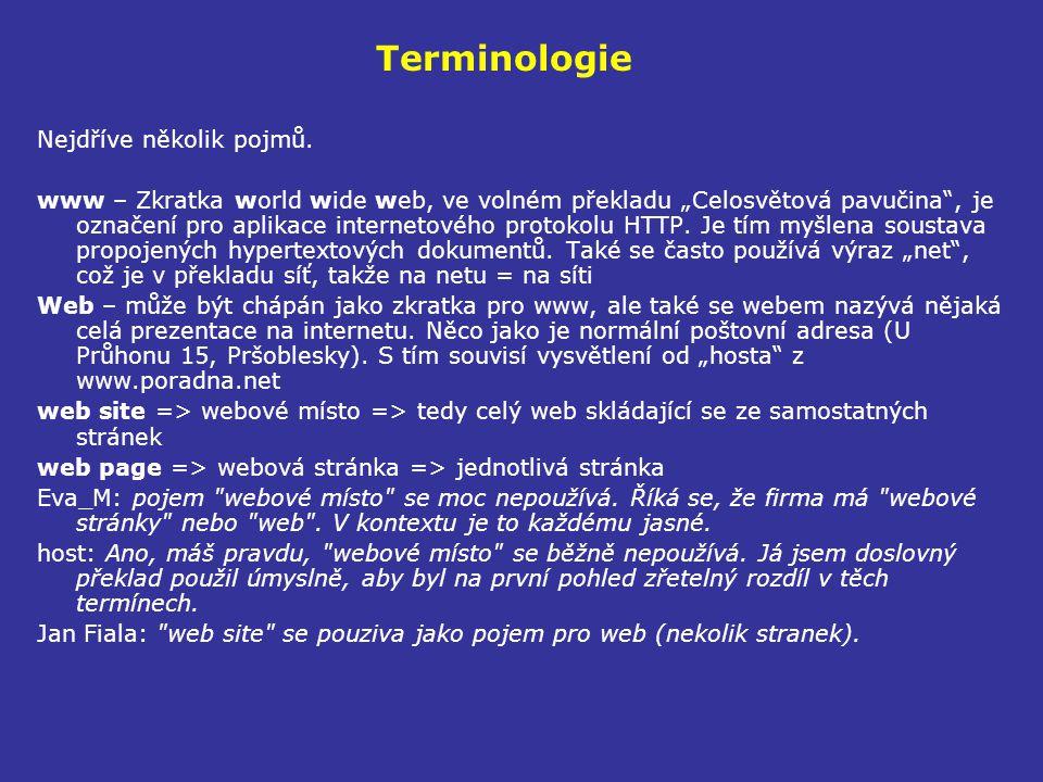 Terminologie Nejdříve několik pojmů.