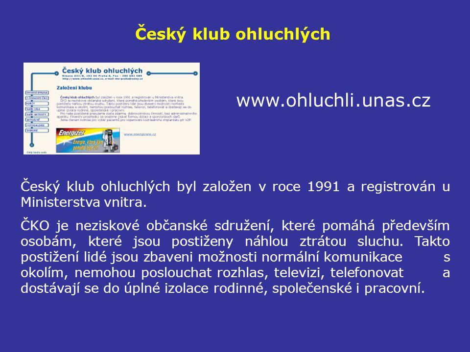 www.ohluchli.unas.cz Český klub ohluchlých