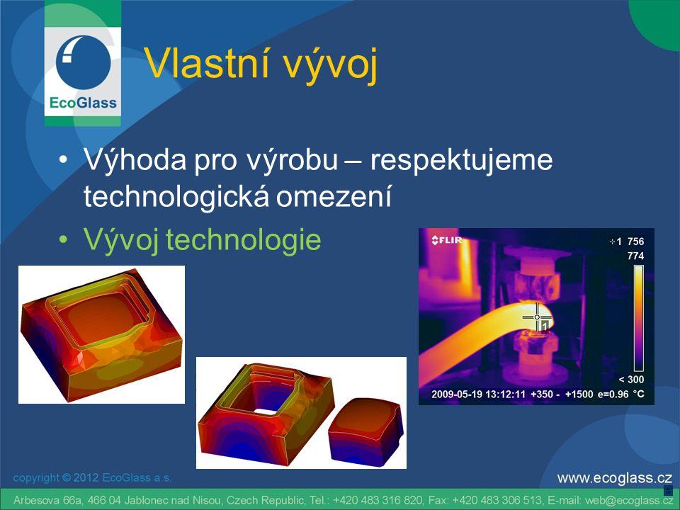 Vlastní vývoj Výhoda pro výrobu – respektujeme technologická omezení