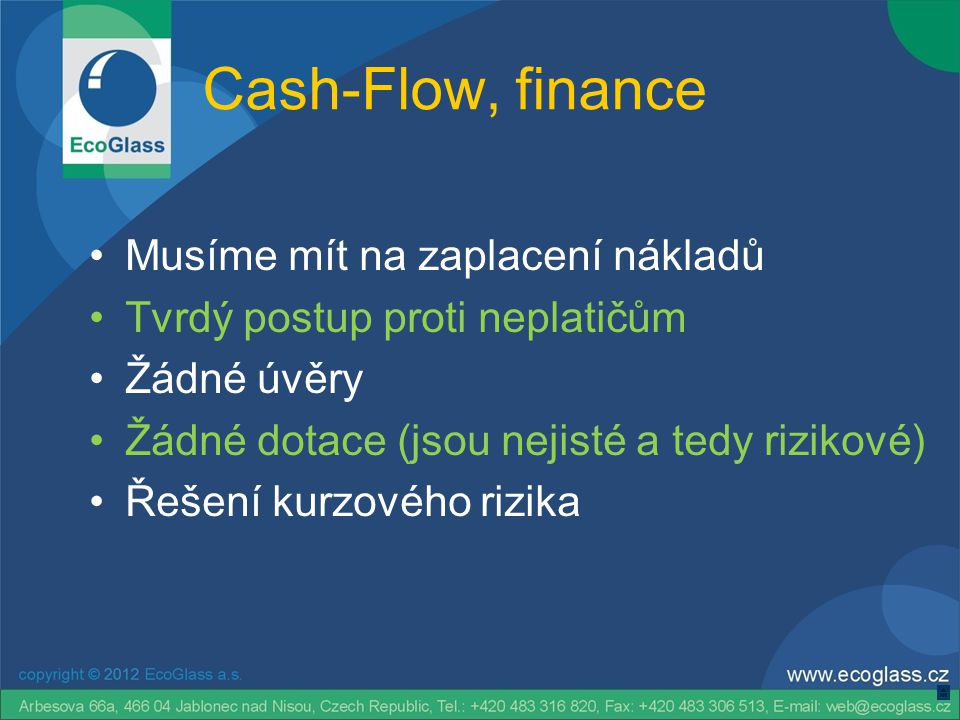 Cash-Flow, finance Musíme mít na zaplacení nákladů