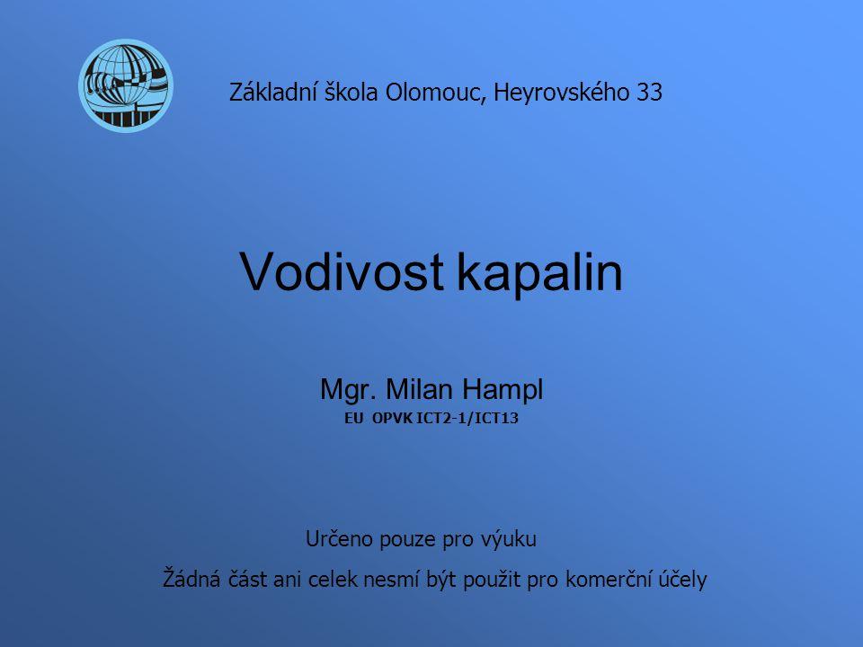 Mgr. Milan Hampl EU OPVK ICT2-1/ICT13
