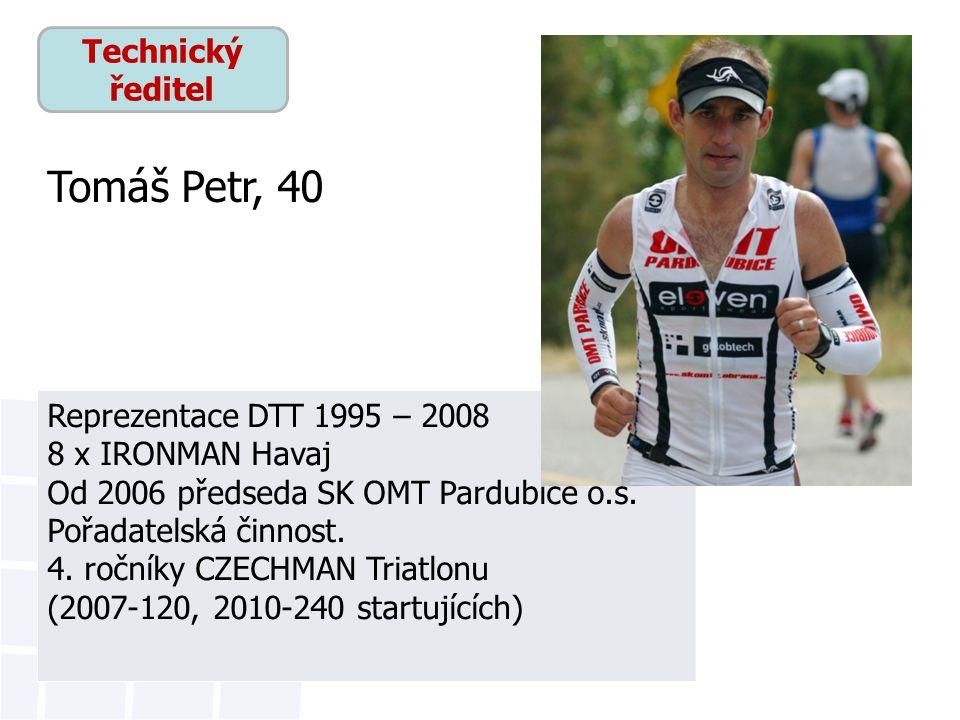 Tomáš Petr, 40 Technický ředitel Reprezentace DTT 1995 – 2008