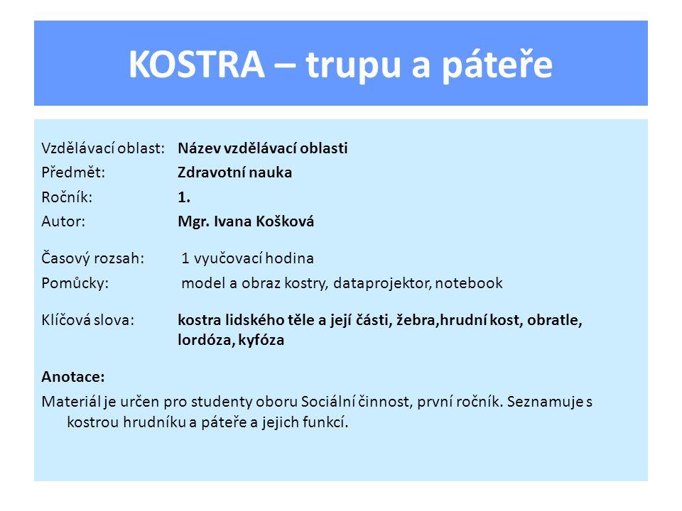 KOSTRA – trupu a páteře Vzdělávací oblast: Název vzdělávací oblasti