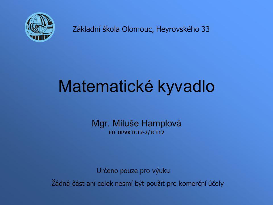 Mgr. Miluše Hamplová EU OPVK ICT2-2/ICT12