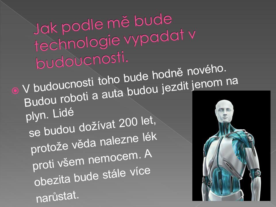 Jak podle mě bude technologie vypadat v budoucnosti.